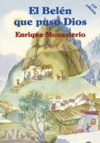 el belen que puso dios (10ª ed.)-enrique monasterio-9788482398563