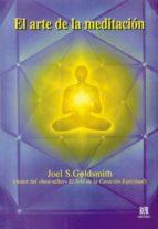 el arte de la meditacion-joel s. goldsmith-9788482450063