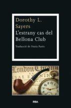 (pe) l estrany cas del bellona club-dorothy l. sayers-9788482647463