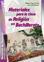 Materiales Para La Clase De Religión En Bachillerato (Recursos de pastoral)