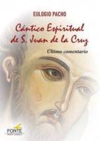cántico espiritual de san juan de la cruz eulogio pacho 9788483539163