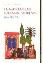 la mentalidad literaria medieval: siglos xii y xiii-fernando carmona fernandez-9788483712863
