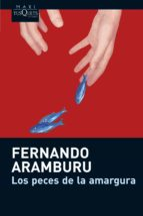 los peces de la amargura-fernando aramburu irigoyen-fernando aramburu-9788483835463