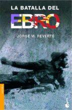 la batalla del ebro jorge m. reverte 9788484325963