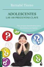 adolescentes: las 100 preguntas clave bernabe tierno 9788484605263