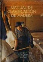 manual de clasificacion de madera j.i. et al. fernandez golfin seco 9788487381263