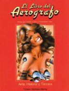 el libro del aerografo: arte, tecnica e historia (2ª ed.)-seng-gye tombs curtis-christopher hunt-9788487756863