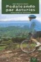 pedaleando por asturias itinerarios en bicicleta silvia menendez duarte 9788489427563