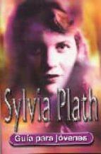 sylvia platth: guia para jovenes-gina wisker-9788489804463