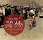 escalada a montjuïc: 1965 2007 rafael vallbona 9788490342763