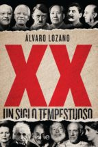xx: un siglo tempestuoso-alvaro lozano-9788490607763