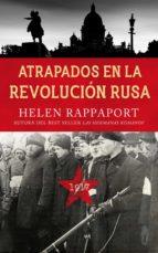 atrapados en la revolución rusa, 1917 helen rappaport 9788490615263