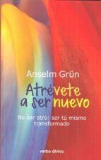 atrévete a ser nuevo-anselm grun-9788490732663