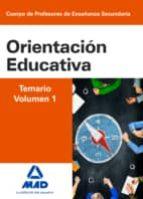 cuerpo de profesores de enseñanza secundaria: orientacion educativa: temario volumen 1 9788490934463