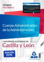 CUERPO ADMINISTRATIVO DE LA ADMINISTRACIÓN DE LA COMUNIDAD AUTÓNOMA DE CASTILLA Y LEÓN. TEMARIO VOLUMEN 2