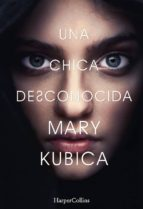 una chica desconocida mary kubica 9788491390763