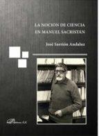 la nocion de ciencia en manuel sacristan jose sarrion andaluz 9788491483663