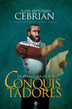 la aventura de los conquistadores-juan antonio cebrian-9788491641063