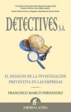 DETECTIVES S.A.: EL NEGOCIO DE LA INVESTIGACION PREVENTIVA EN LAS EMPRESAS