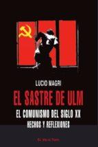 el sastre de ulm: el comunismo del siglo xx. hechos y reflexiones (el viejo topo) lucio magri 9788492616763
