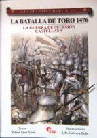 la batalla de toro 1476: la guerra de sucesion castellana (guerre ros y batallas, 57)-ruben saez abad-9788492714063