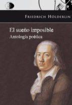 el sueño imposible: antologia poetica-friedrich holderlin-9788492759163