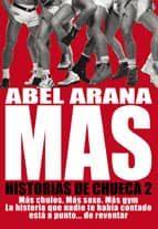El libro de Mas historias de chueca 2 autor ABEL ARANA PDF!