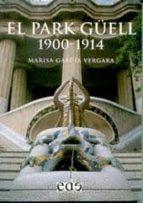 el park güell 1900 1914 marisa garcia vergara 9788493257163
