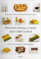 alimentos, recetas y menus para cuidar la salud jesus llona larrauri garbiñe badiola 9788493550363