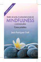 gestión del estrés y la adversidad a través del mindfulness-jesus rodriguez goñi-9788493774363