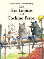 los tres lobitos y el cochino feroz-eugene trivizas-9788493842963