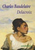 delacroix charles baudelaire 9788493864163