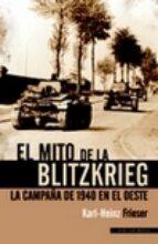 el mito de la blitzkrieg: la campaña de 1940 en el oeste 9788493886363