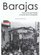 barajas: cien años de historia a traves de la fotografia-francisco chimeno diaz-9788493944063