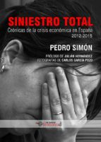 siniestro total: cronicas de la crisis economica en españa pedro simon david gistau 9788494285363