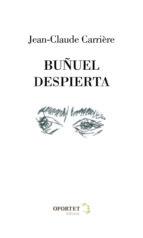 buñuel despierta-jean-claude carriere-9788494393563