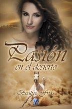 pasión en el desierto (ebook)-beatriz frias-9788494520563