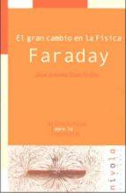 faraday: el gran cambio en la fisica jose antonio diaz hellin 9788495599063