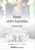 amor entre leyendas-lourdes tello-9788495772763