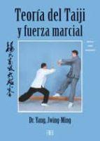 teoria del taiji y fuerza marcial: estilo yang avanzado yang jwing ming 9788496111363