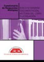CUESTIONARIOS DE RESPUESTAS MULTIPLES DE BIBLIOTECONOMIA, DOCUMEN TACION, HISTORIA DEL LIBRO Y LEGISLACION (2ª ED)