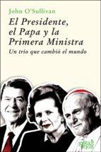 el presidente, el papa y la primera ministra john o sullivan 9788496729063