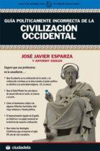 Guía políticamente incorrecta de la Civilización Occidental (Ensayo)