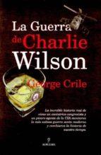 la guerra de charlie wilson-george crile-9788496968363