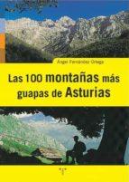 las cien montañas mas guapas de asturias-angel fernandez ortega-9788497040563