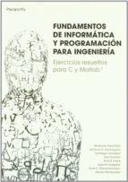 fundamentos de informatica y programacion para ingenieria: ejerci cios resueltos para c y matlab-antonio dominguez-9788497328463