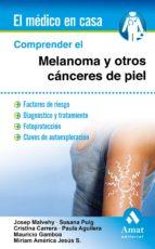 comprender el melanoma y otros cánceres de piel 9788497358163