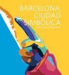 barcelona, ciudad simbolica miquel de moragas spa 9788497359863