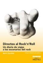 directos al rock n roll: un diario de viajes a los escenarios del rock-mario oyarbide hernandez-9788497437363