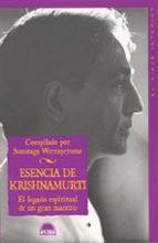 Esencia de Krishnamurti: El legado espiritual de un gran maestro (El Viaje Interior)